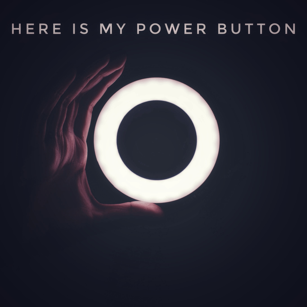 Here Is My Power Button